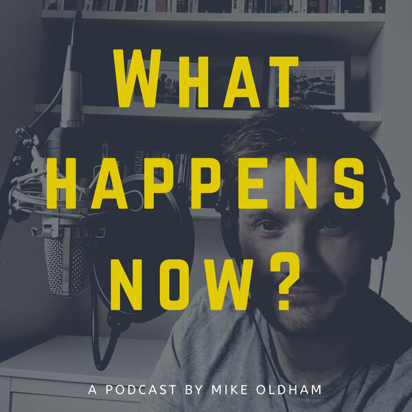 What Happens Now? Podcast Artwork Image