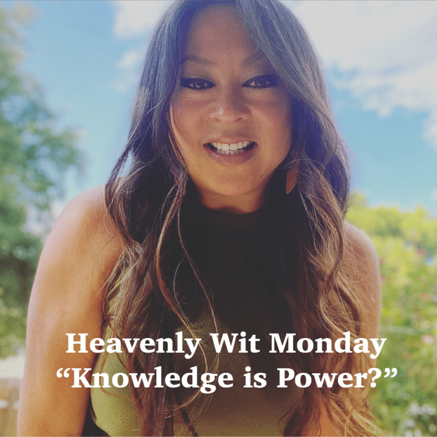 HEAVENLY WIT MONDAY   KNOWLEDGE IS POWER?