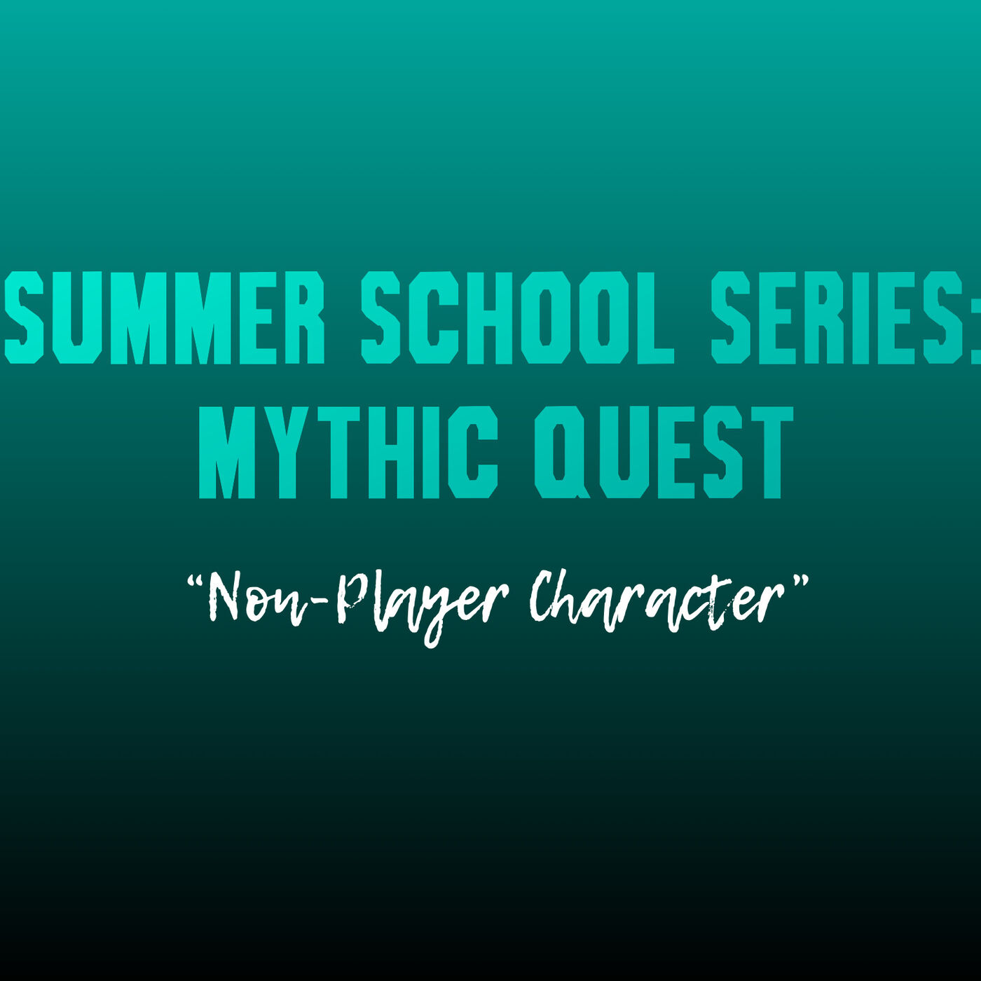 """Summer School Series: Mythic Quest (""""Non-Player Character"""")"""