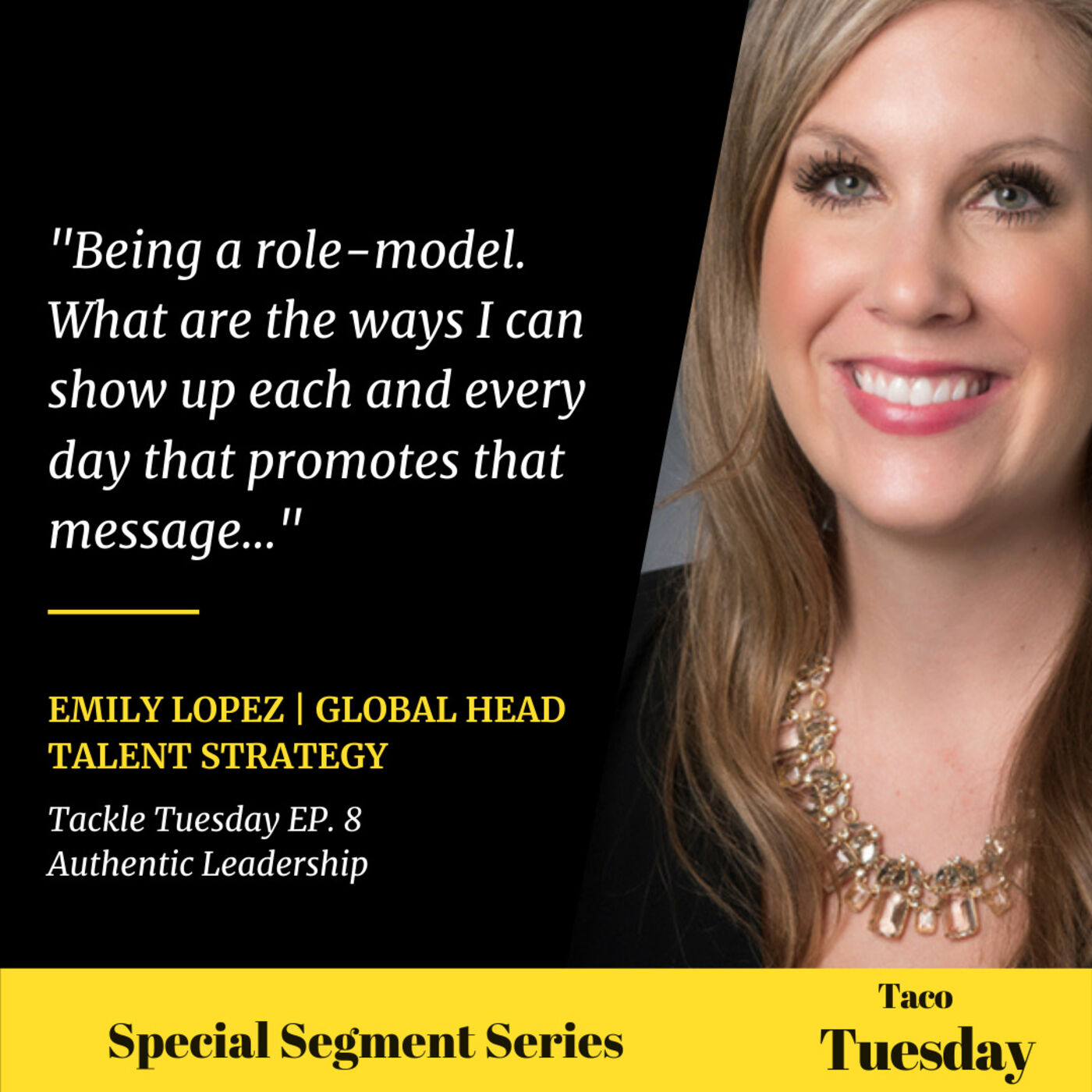 Special Segment Taco Tuesday: Ep. 8 Authentic Leadership