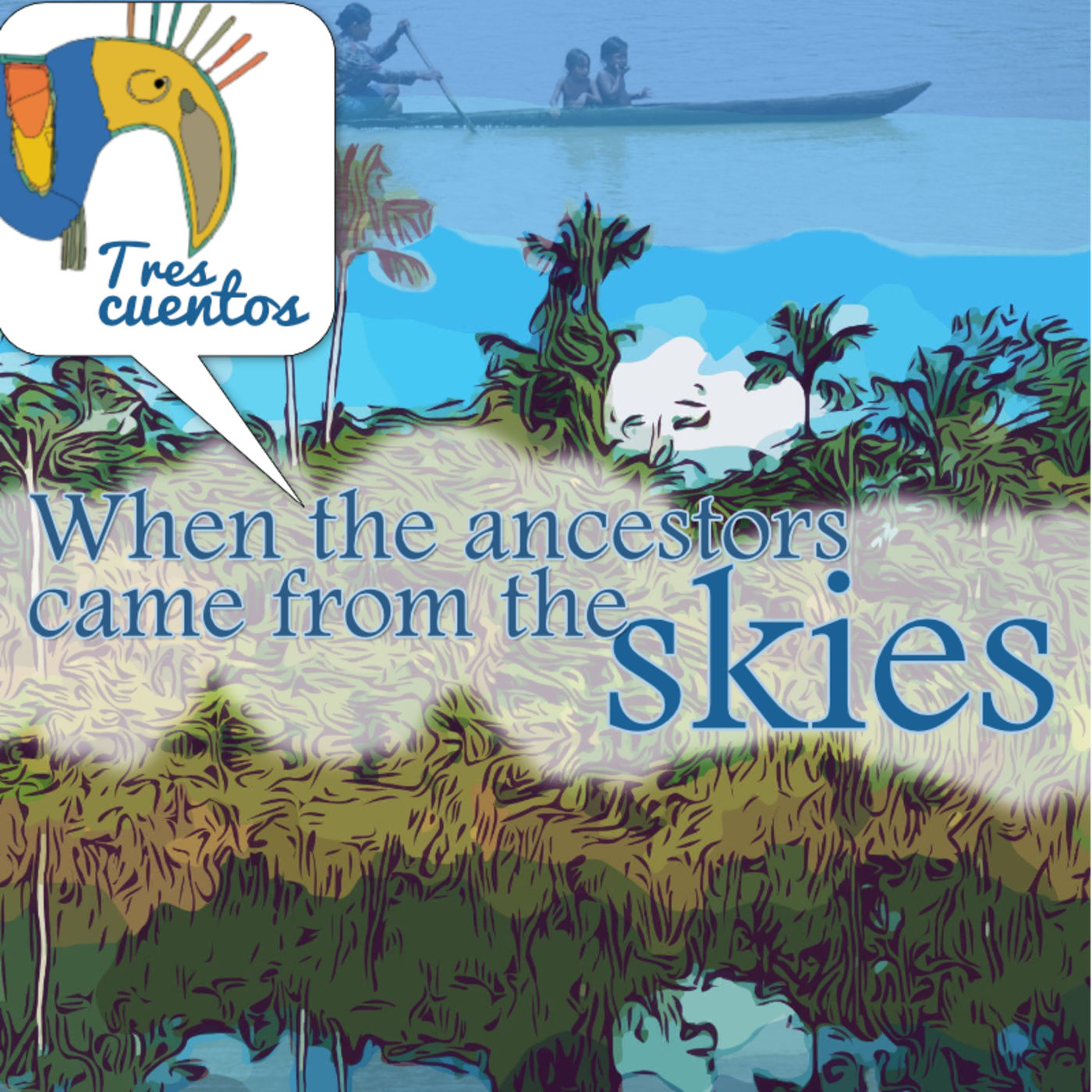 15- Myths of Creation - When the Ancestors Came From the Skies - Warao/Venezuela/Brazil