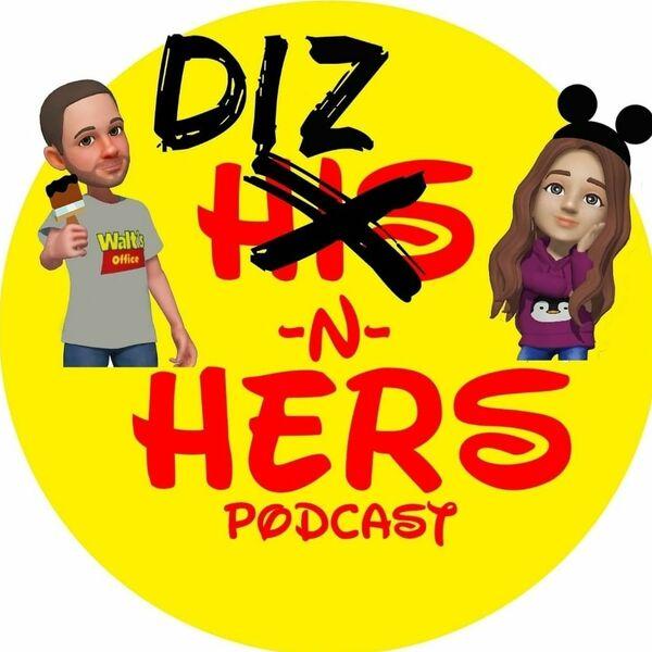 The Diz and Hers Show Podcast Artwork Image