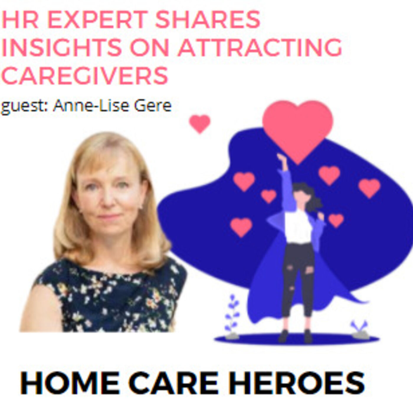 HR Expert shares insights on attracting caregivers: with Anne-Lise Gere