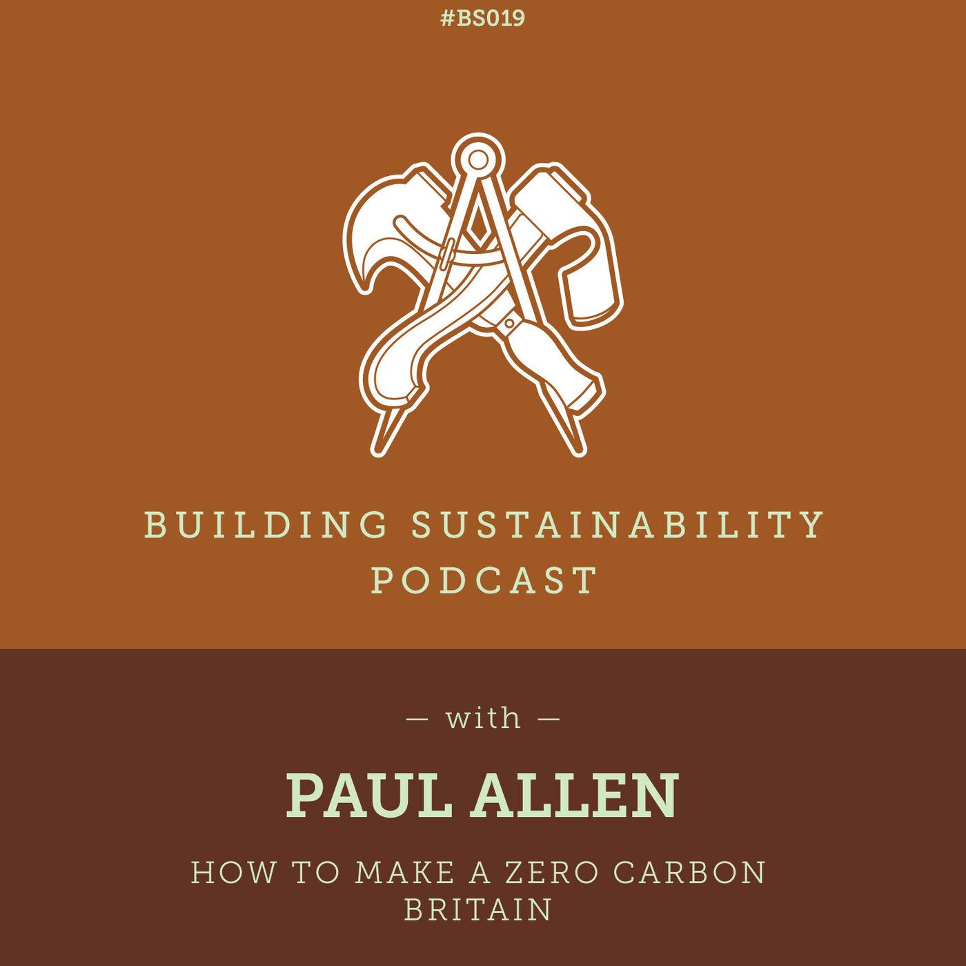 How to make a Zero Carbon Britain - Paul Allen - BS019
