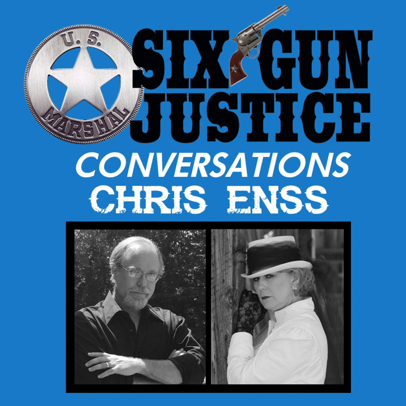SIX-GUN JUSTICE CONVERSATIONS—CHRIS ENSS