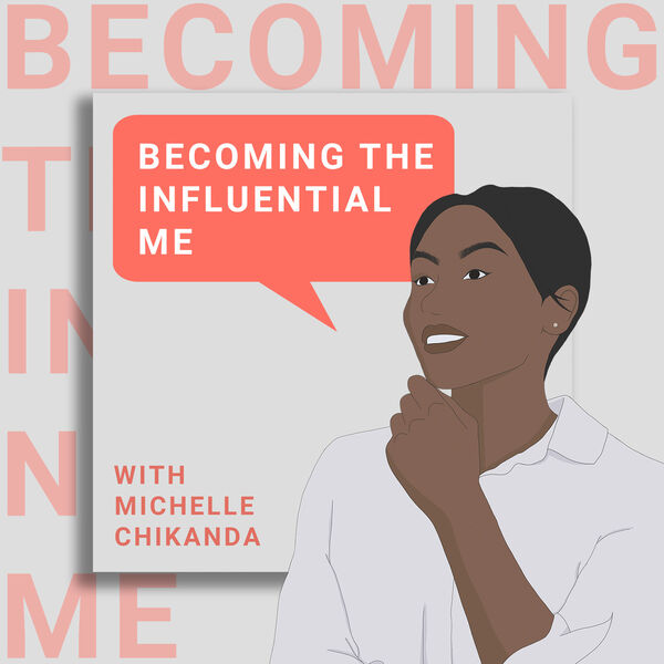 Becoming The InfluentialMe  Podcast Artwork Image