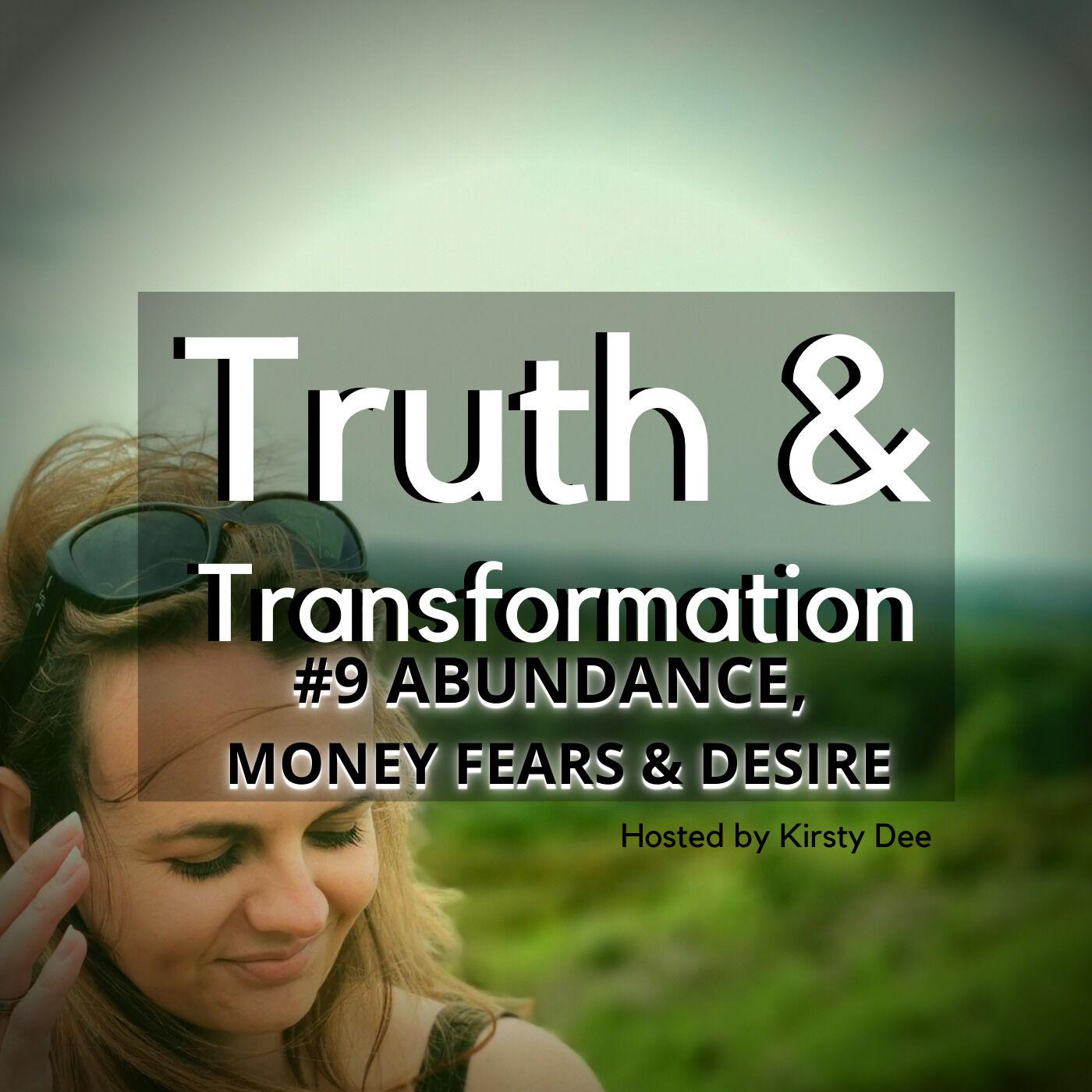 #9 ABUNDANCE, MONEY FEARS & DESIRE