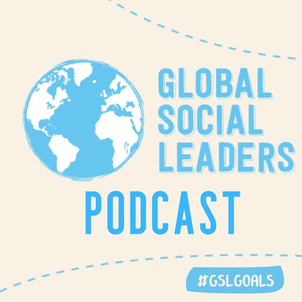 Global Social Leaders Podcast Podcast Artwork Image