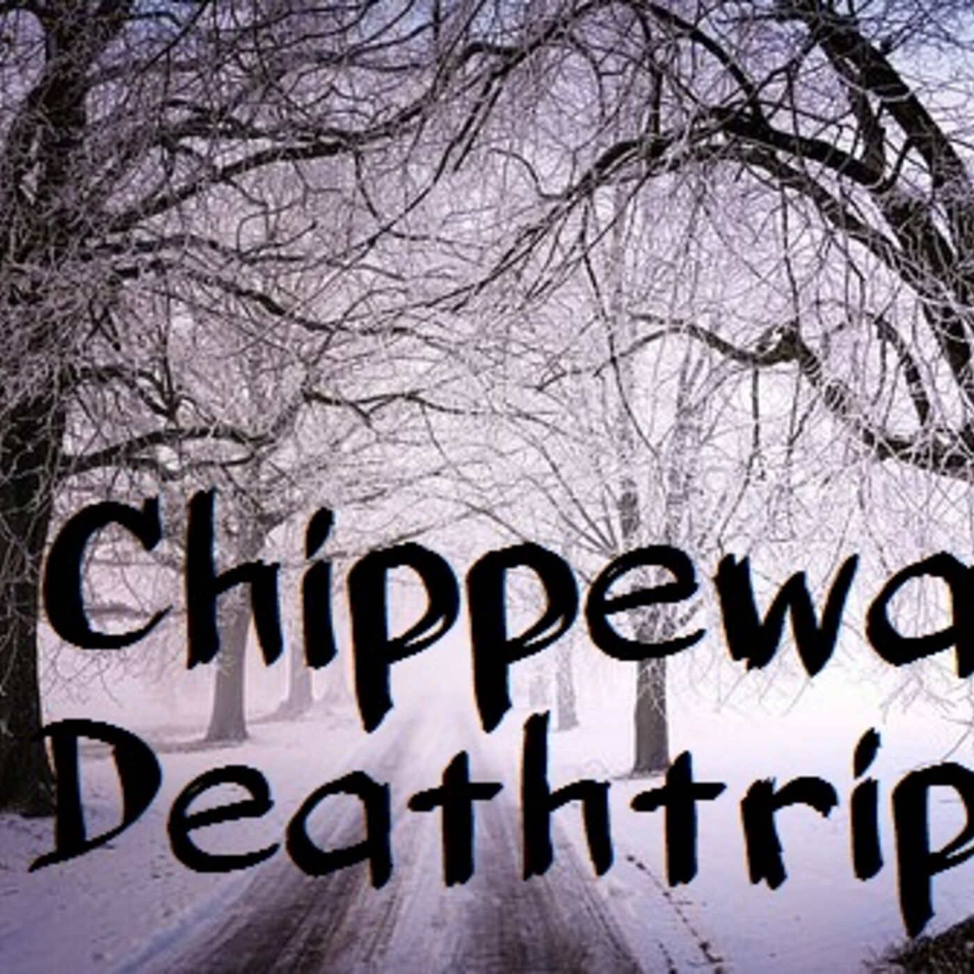 Chippewa Deathtrip