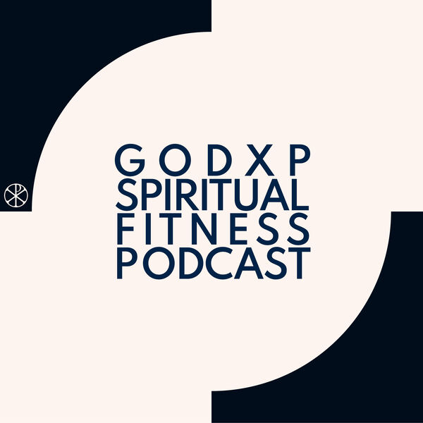 GodXP Spiritual Fitness Podcast Artwork Image