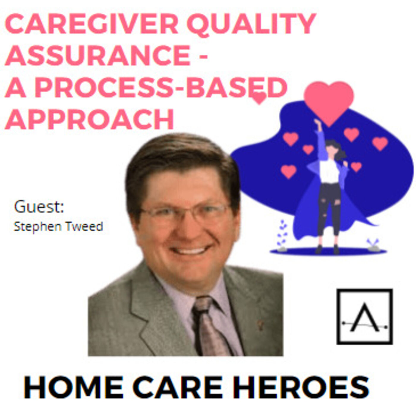 Caregiver Quality Assurance - A Process-Based Approach (with Stephen Tweed)