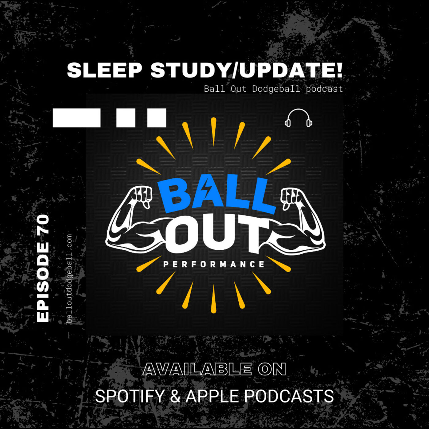 Ep #70: Sleep Studies on Burning Body Fat/Ball Out Update