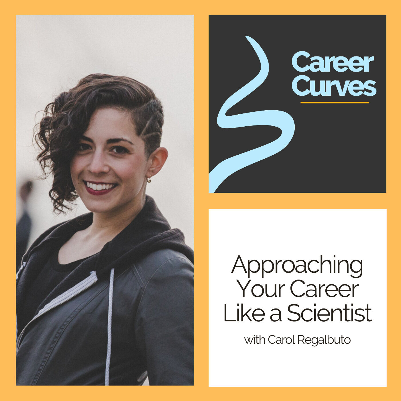 Approaching Your Career Like a Scientist with Carol Regalbuto