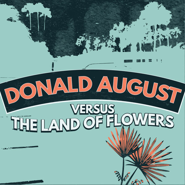 Donald August Versus the Land of Flowers Podcast Artwork Image