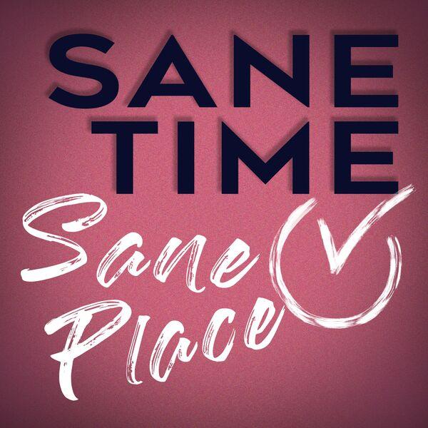 Sane Time, Sane Place Podcast Artwork Image
