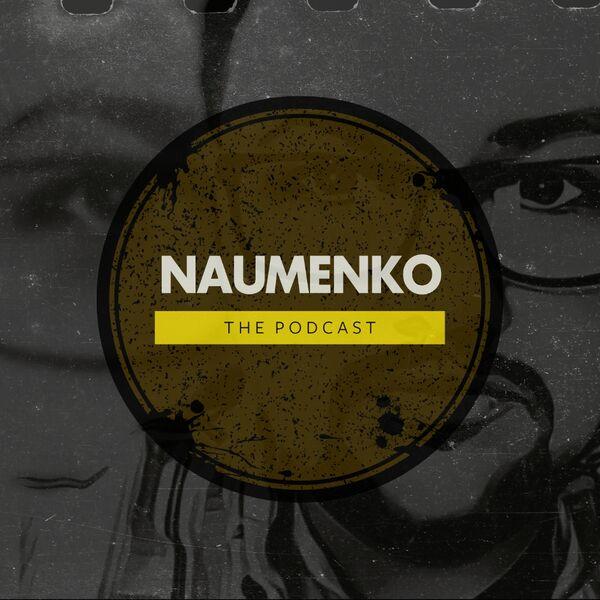 Naumenko - The Podcast Podcast Artwork Image