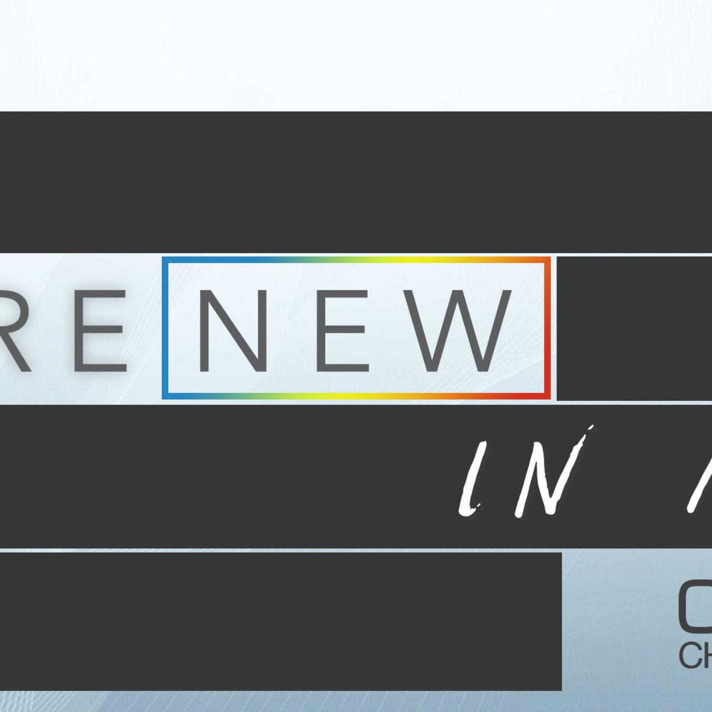 """Renew In Me Series - """"Spiritual Renewal"""""""