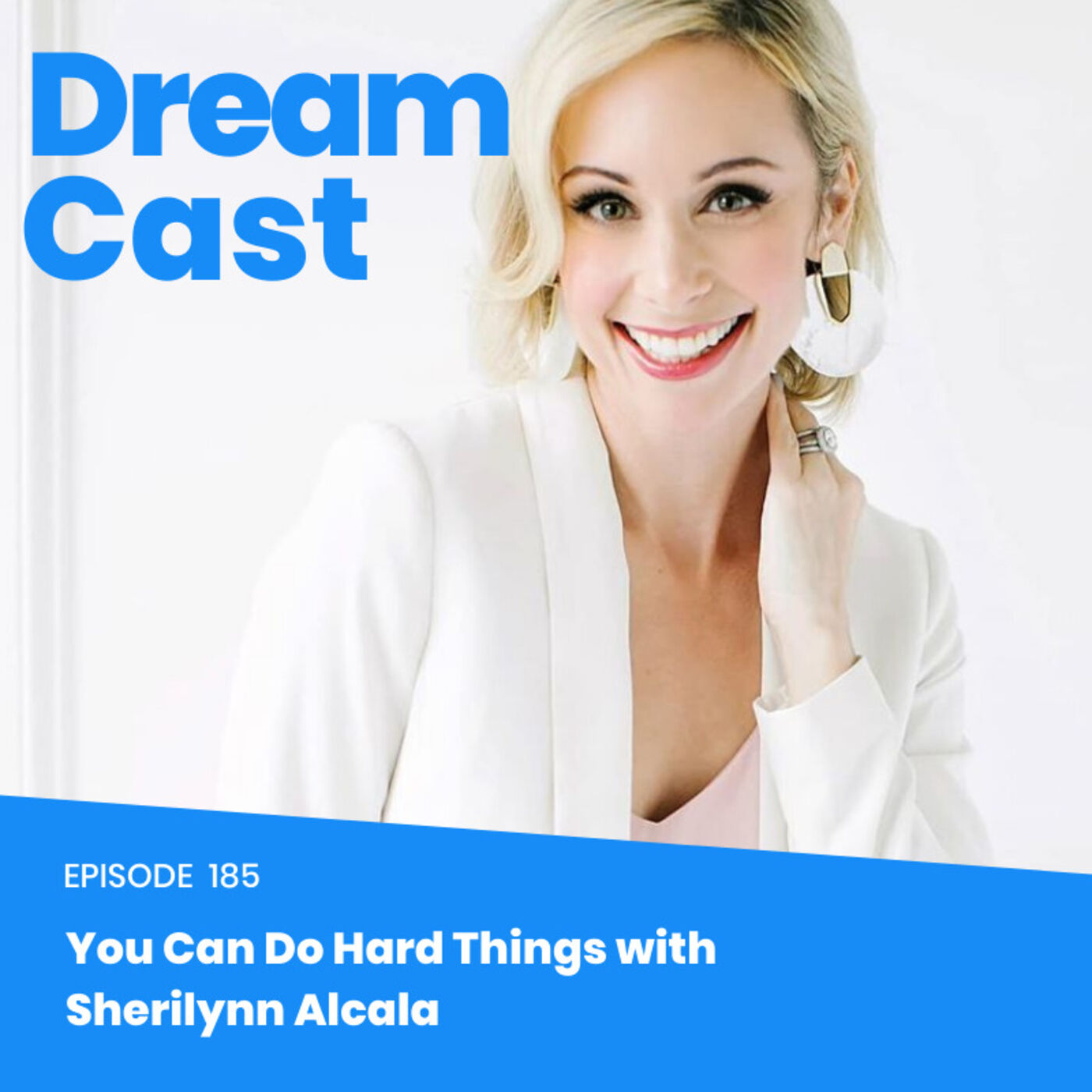 Ep 185 - You Can Do Hard Things with Sherilynn Alcala