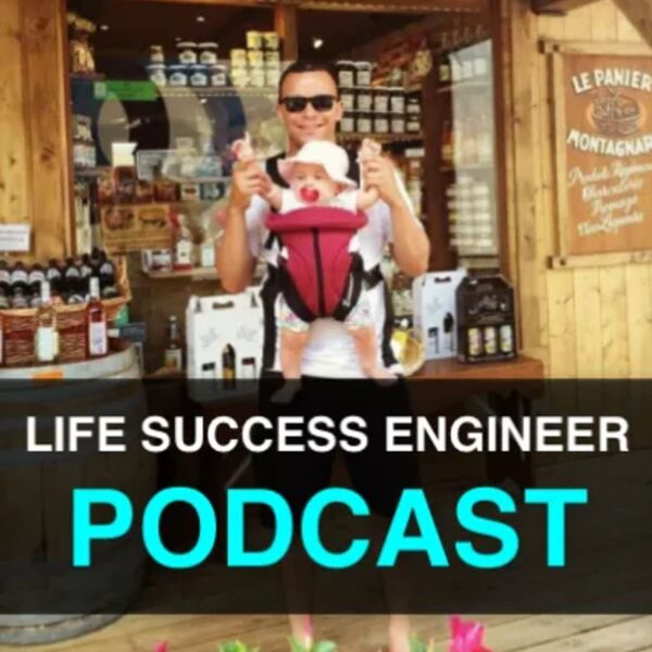Life Success Engineer Podcast: Taking Massive Action | Motivation | Self-Improvement | Success | Passive Income | Lifestyle Podcast Artwork Image