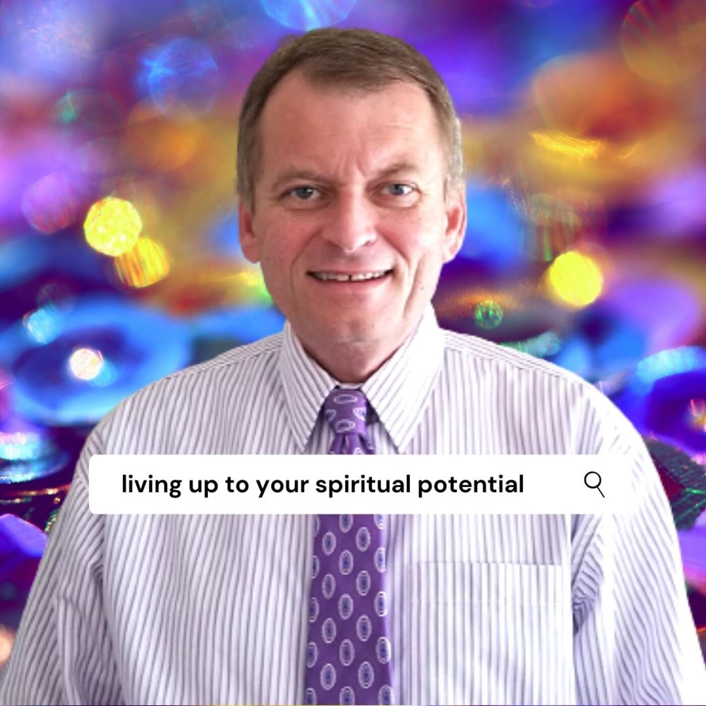 Living Up To Your Spiritual Potential