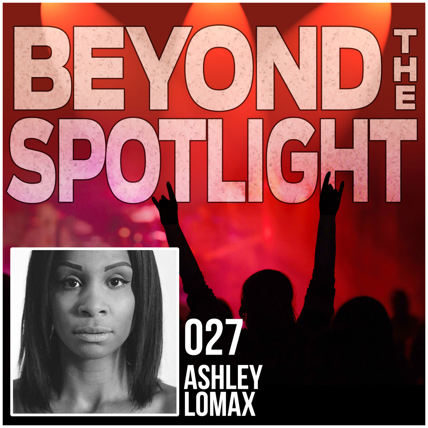 Ep. 027: Ashley Lomax - Hospitality & VIP Coordinator