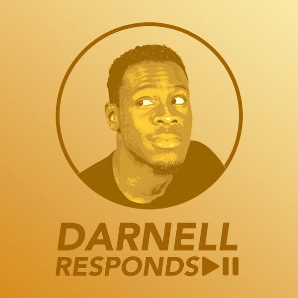 Darnell Responds  Podcast Artwork Image