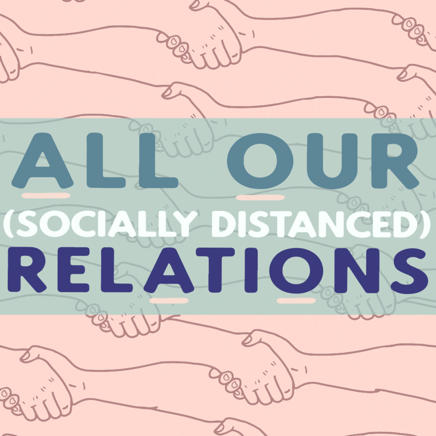 Bonus Episode: All Our (Socially Distanced) Relations