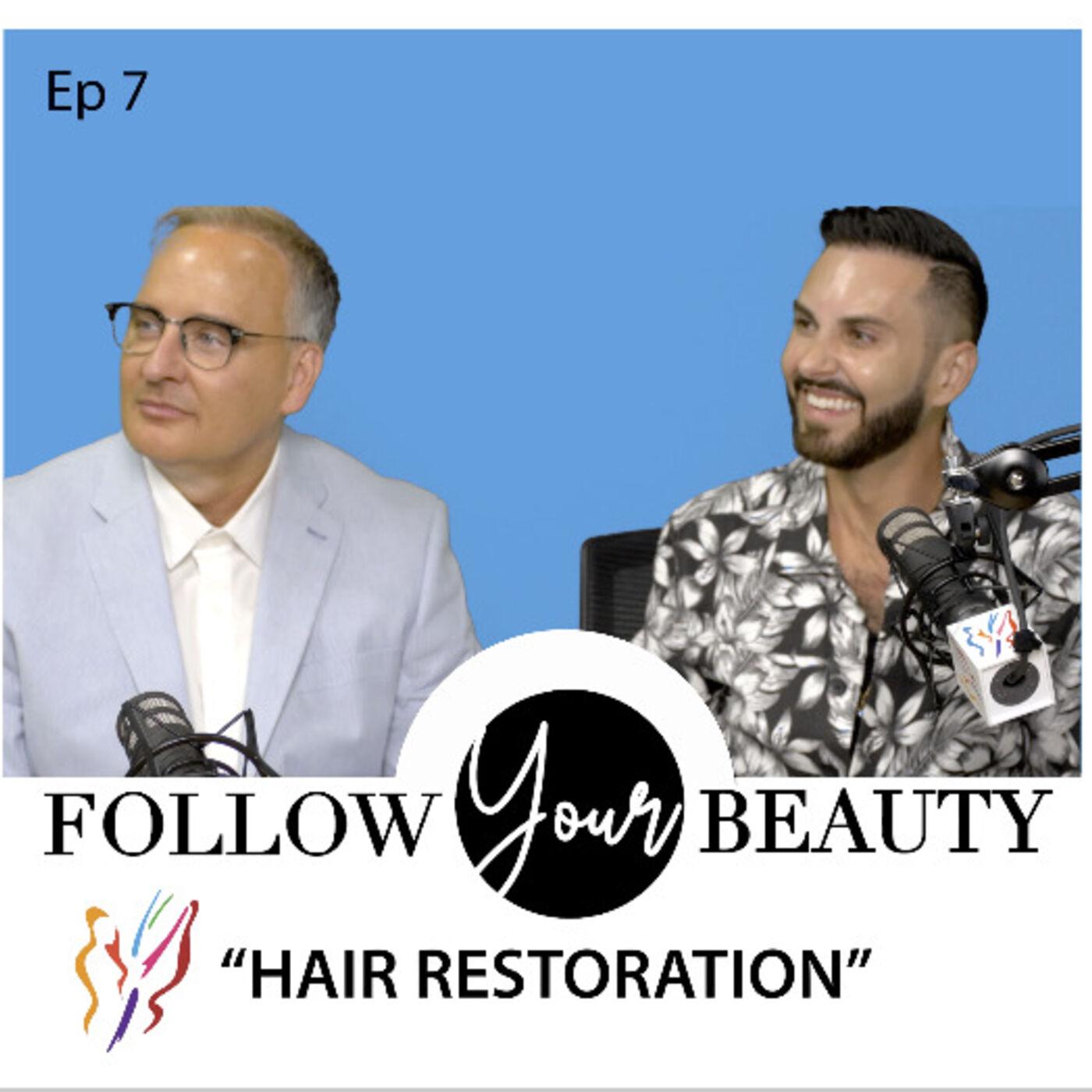 Follow Your Beauty - Hair Restoration with Mark & Josh