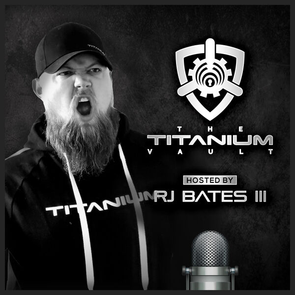The Titanium Vault hosted by RJ Bates III Podcast Artwork Image