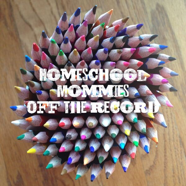 Homeschool Mommies Off The Record Podcast Artwork Image