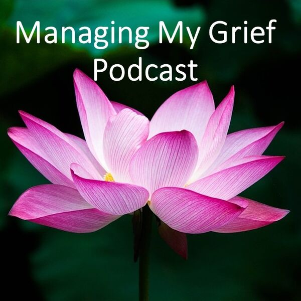 Managing My Grief Podcast Artwork Image
