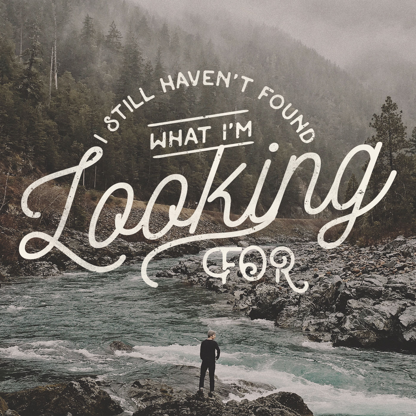 11 05 2017 - I Still Haven't Found What I'm Looking For - I've