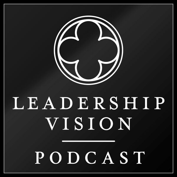 The Leadership Vision Podcast: StrengthsFinder   Business   Team Development   Coaching Podcast Artwork Image