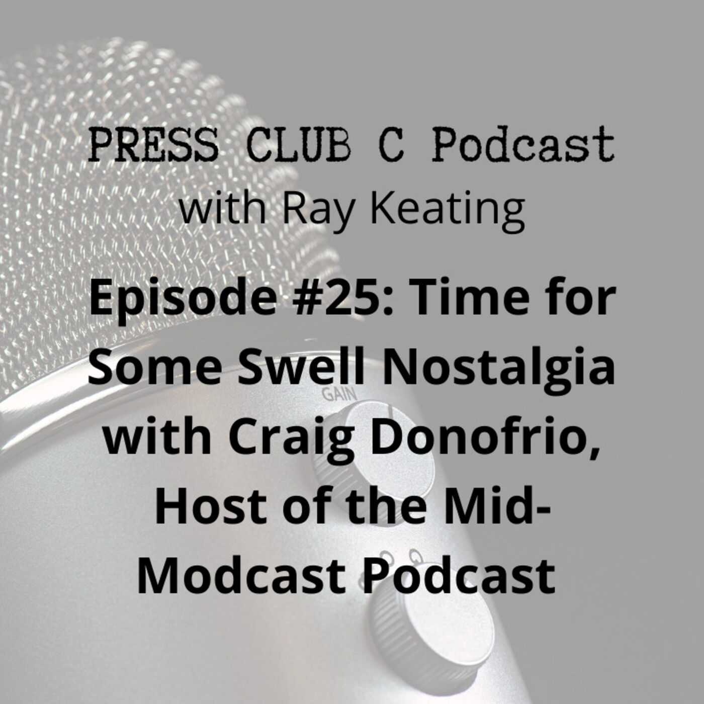 Episode #25: Time for Some Swell Nostalgia with Craig Donofrio, Host of the Mid-Modcast Podcast