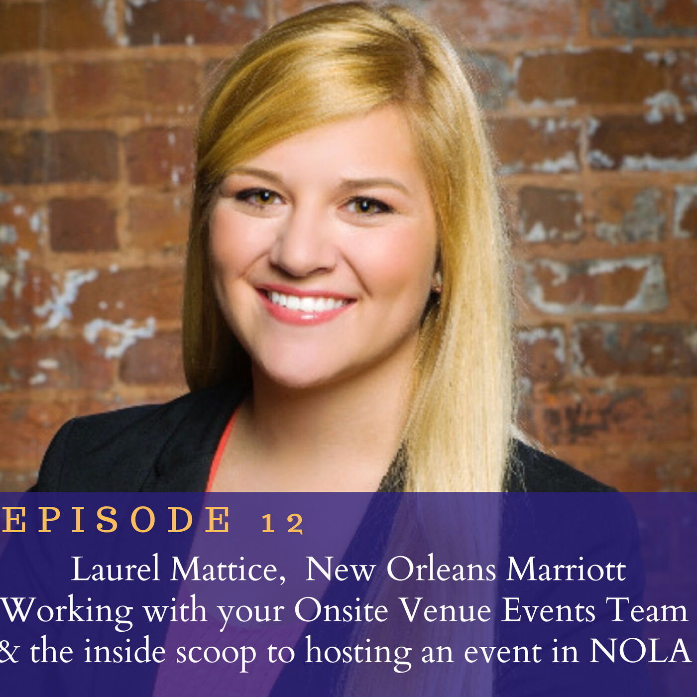 Episode 12. Working with your Onsite Venue Events Team and an Inside Scoop to Hosting an Event in NOLA.