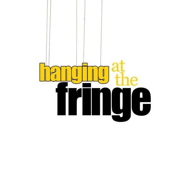 Hanging at the Fringe! Podcast Artwork Image