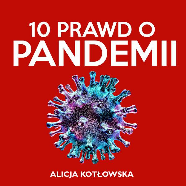 10 Prawd o Pandemii. Jak pandemia Covid-19 zmieniła świat Podcast Artwork Image