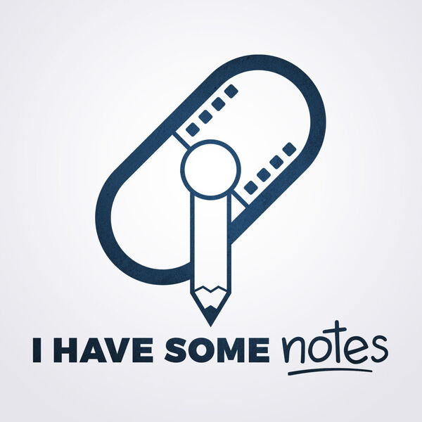 I Have Some Notes Podcast Artwork Image