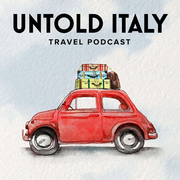 Untold Italy travel podcast Podcast Artwork Image