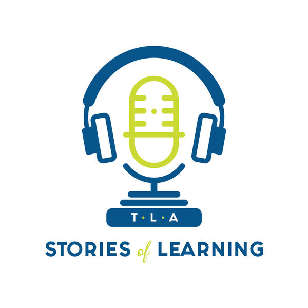 TLA Stories of Learning Podcast Artwork Image