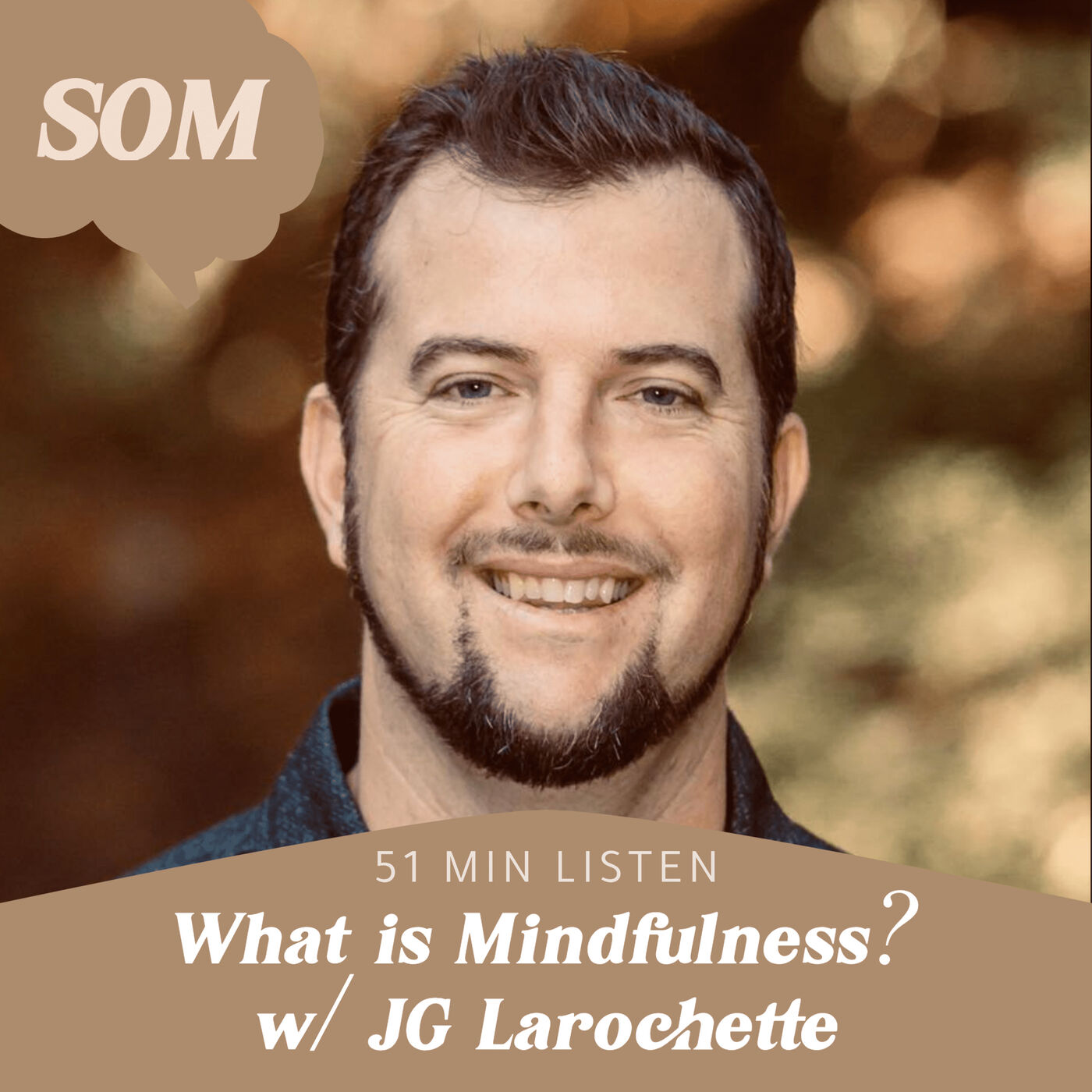 What is Mindfulness? w/ JG Larochette