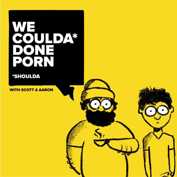 We Coulda Done Porn Podcast Artwork Image