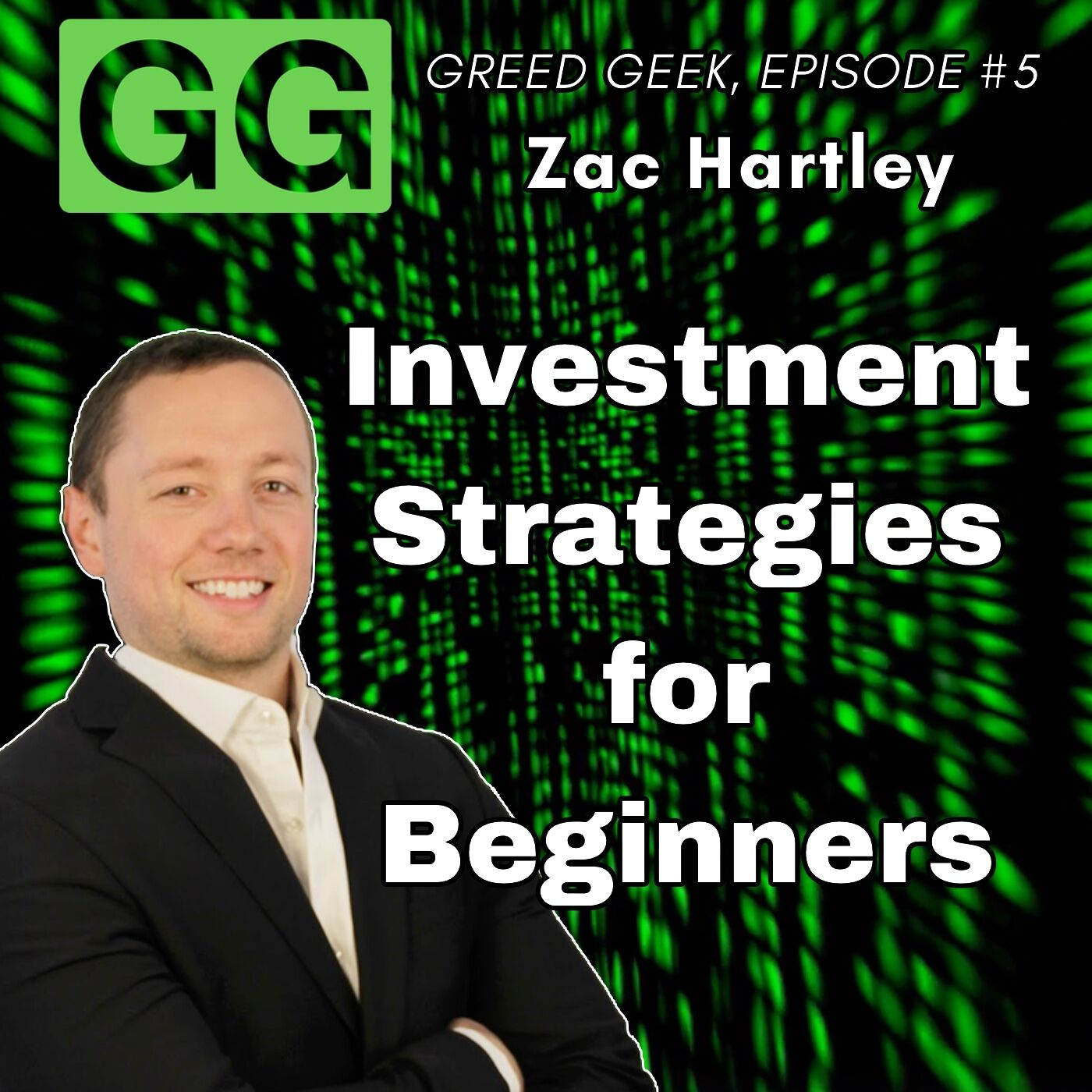 #5 - Zac Hartley: Investment Strategies for Beginners