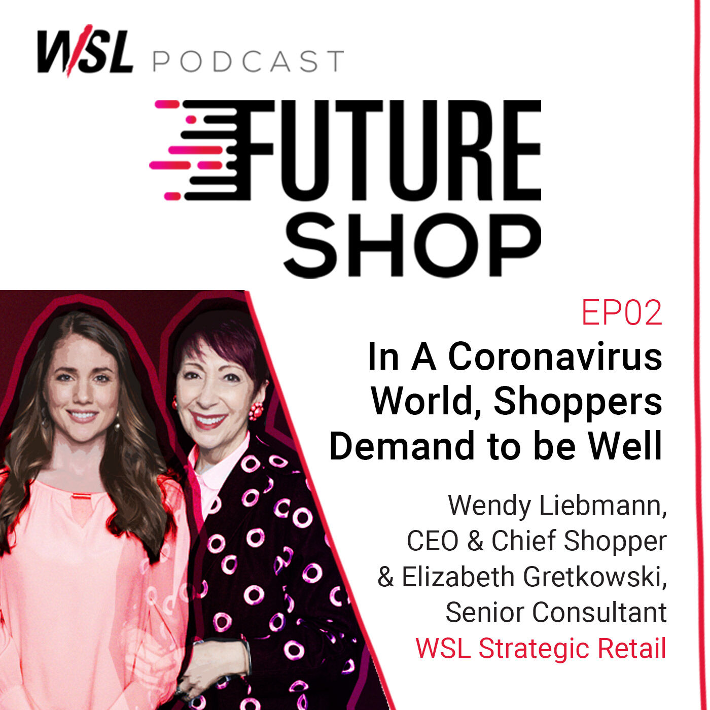 EP 02: In A Coronavirus World, Shoppers Demand to be Well