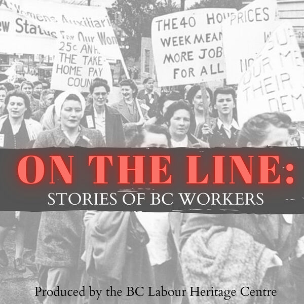 On the Line: Stories of BC Workers Podcast Artwork Image