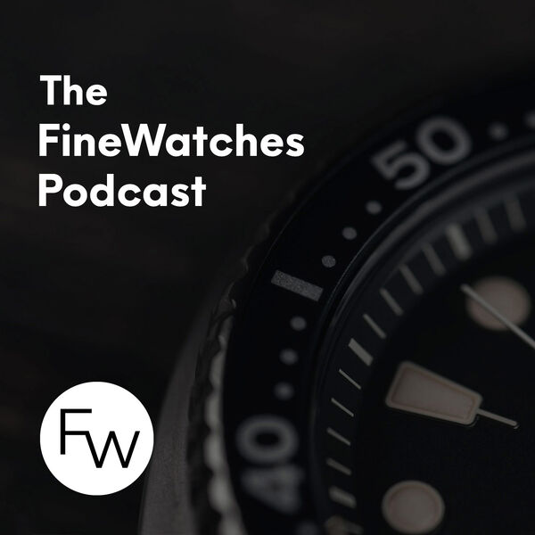 The FineWatches Podcast Podcast Artwork Image
