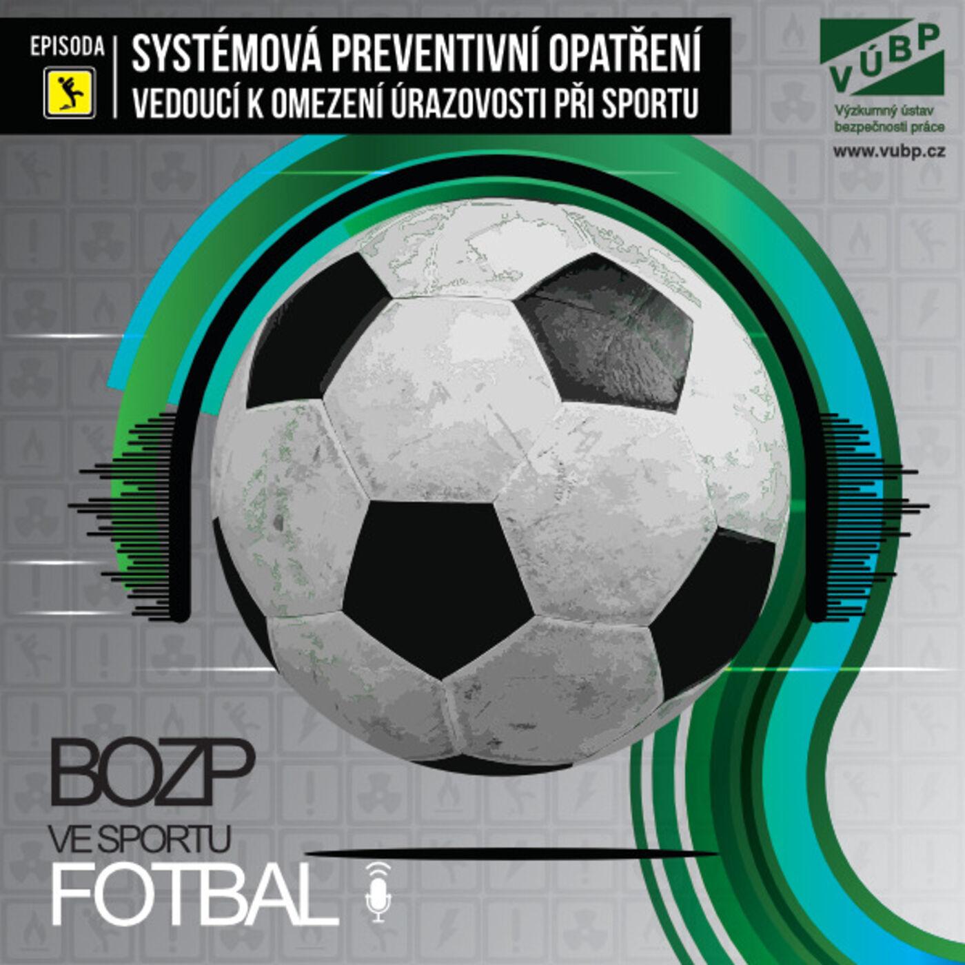 Systémová preventivní opatření vedoucí k omezení úrazovosti při fotbalu