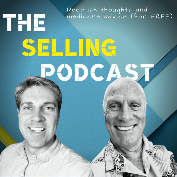 The Selling Podcast Podcast Artwork Image