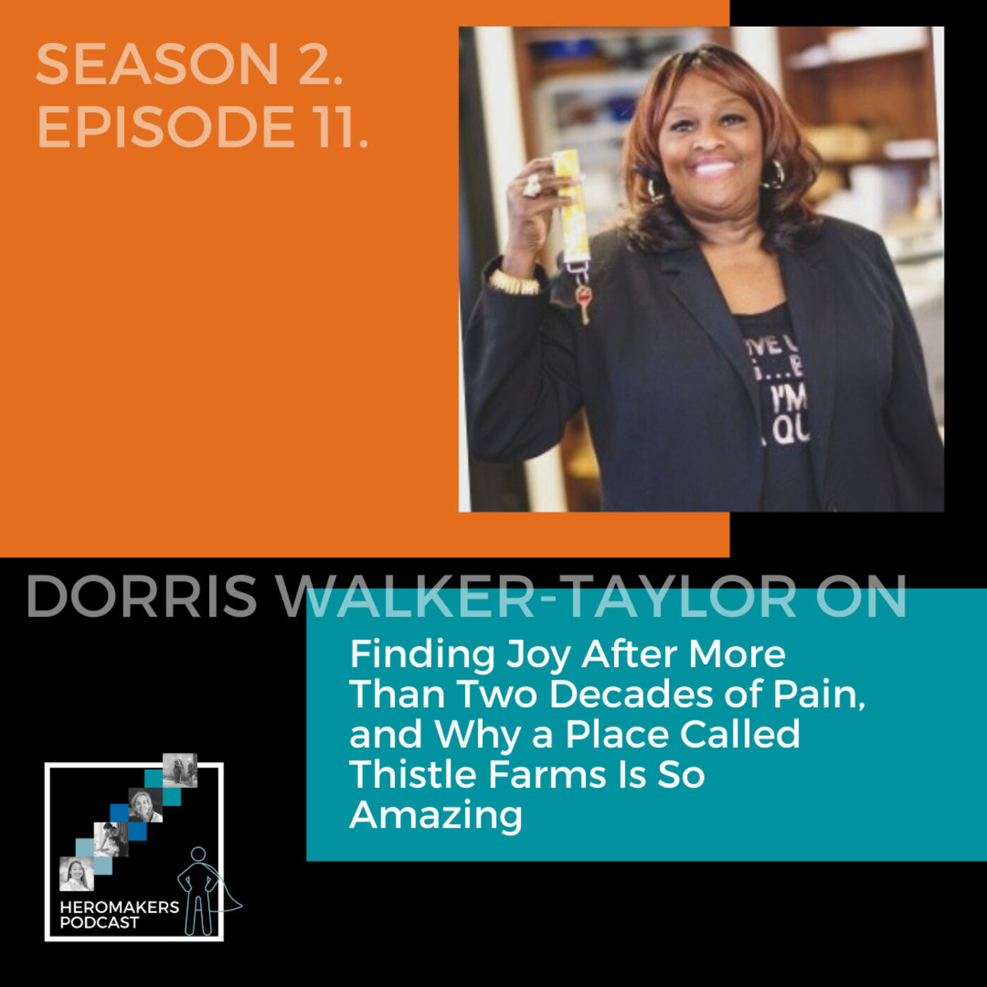 Dorris Walker-Taylor on Finding Joy After More Than Two Decades of Pain, and Why a Place Called Thistle Farms Is So Amazing