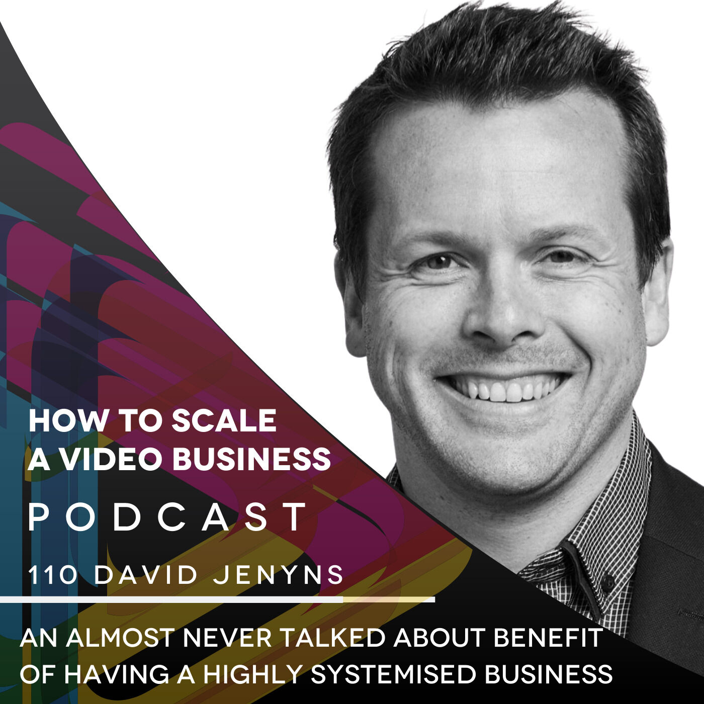 An almost never talked about benefit of having a highly systemised business - EP #110 with David Jenyns